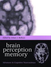 Brain, Perception, Memory: Advances in Cognitive Neuroscience