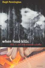 When Food Kills: BSE, E.coli and disaster science