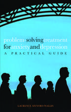 Problem Solving Treatment for Anxiety and Depression: A practical guide