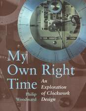 My Own Right Time: An Exploration of Clockwork Design