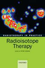 Radiotherapy in practice - radioisotope therapy