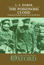 The Poisonous Cloud: Chemical Warfare in the First World War
