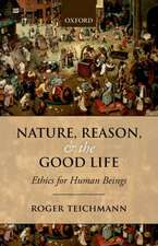 Nature, Reason, and the Good Life: Ethics for Human Beings
