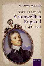 The Army in Cromwellian England, 1649-1660