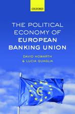 The Political Economy of European Banking Union