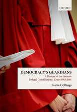 Democracy's Guardians: A History of the German Federal Constitutional Court, 1951-2001