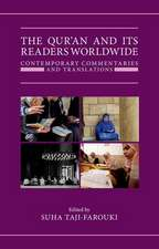 The Qur'an and its Readers Worldwide: Contemporary Commentaries and Translations