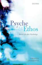 Psyche and Ethos: Moral Life After Psychology