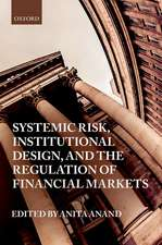 Systemic Risk, Institutional Design, and the Regulation of Financial Markets