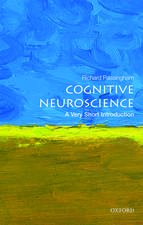 Cognitive Neuroscience: A Very Short Introduction