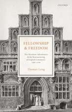 Fellowship and Freedom: The Merchant Adventurers and the Restructuring of English Commerce, 1582-1700
