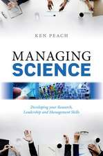 Managing Science: Developing your Research, Leadership and Management Skills
