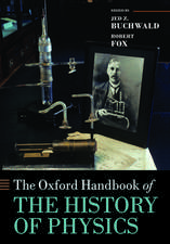 The Oxford Handbook of the History of Physics