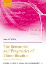 The Semantics and Pragmatics of Honorification: Register and Social Meaning