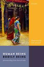 Human Being, Bodily Being: Phenomenology from Classical India