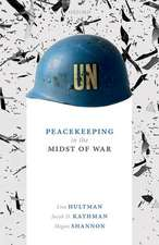 Peacekeeping in the Midst of War