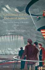 Civilization and the Culture of Science: Science and the Shaping of Modernity, 1795-1935