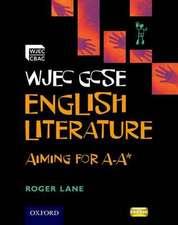 WJEC GCSE English Literature Aiming for A -A*