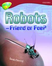Oxford Reading Tree: Level 15: TreeTops Non-Fiction: Robot - Friend or Foe