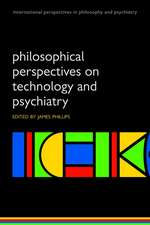 Philosophical Perspectives on Technology and Psychiatry