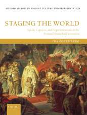 Staging the World: Spoils, Captives, and Representations in the Roman Triumphal Procession
