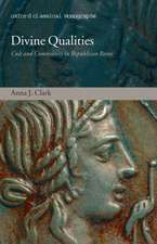 Divine Qualities: Cult and Community in Republican Rome