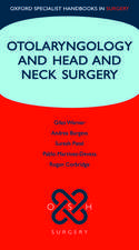 Oxford Handbook Otolaryngology and Head and Neck Surgery