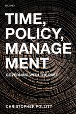 Time, Policy, Management: Governing with the Past