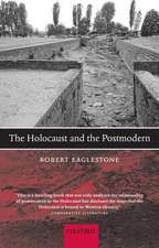 The Holocaust and the Postmodern