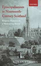 Episcopalianism in Nineteenth-Century Scotland: Religious Responses to a Modernizing Society