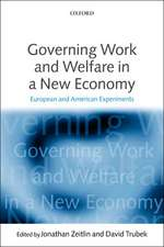 Governing Work and Welfare in a New Economy: European and American Experiments