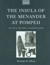 The Insula of the Menander at Pompeii: Volume III: The Finds, a Contextual Study