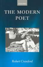 The Modern Poet: Poetry, Academia, and Knowledge since the 1750s