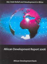 The African Development Report:  Aid, Debt Relief and Development in Africa