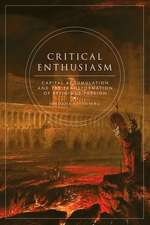 Critical Enthusiasm: Capital Accumulation and the Transformation of Religious Passion