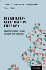 Disability-Affirmative Therapy: A Case Formulation Template for Clients with Disabilities