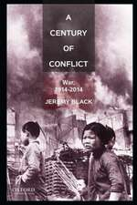 A Century of Conflict: War, 1914-2014