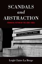 Scandals and Abstraction: Financial Fiction of the Long 1980s