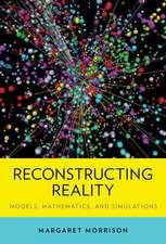 Reconstructing Reality: Models, Mathematics, and Simulations