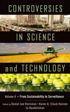 Controversies in Science & Technology, Volume 4:  From Sustainability to Surveillance