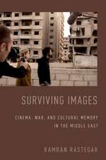 Surviving Images: Cinema, War, and Cultural Memory in the Middle East