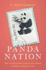 Panda Nation: The Construction and Conservation of China's Modern Icon