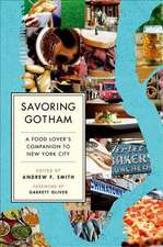 Savoring Gotham: A Food Lover's Companion to New York City