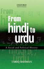 From Hindi to Urdu: A Social and Political History