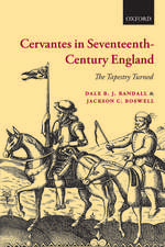 Cervantes in Seventeenth-Century England: The Tapestry Turned
