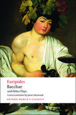 Bacchae and Other Plays