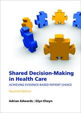 Shared Decision-Making in Health Care:  Achieving Evidence-Based Patient Choice
