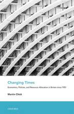 Changing Times: Economics, Policies, and Resource Allocation in Britain since 1951