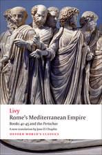 Rome's Mediterranean Empire: Books 41-45 and the Periochae