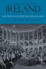 A New History of Ireland, Volume IV: Eighteenth Century Ireland 1691-1800